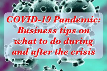 COVID-19 Pandemic: Business tips on what to do during and after the crisis