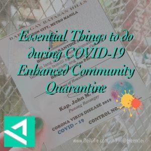Essential Things to do During COVID-19 Enhanced Community Quarantine